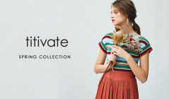 TITIVATE-SPRING COLLECTION-(ティティベイト)のセールをチェック