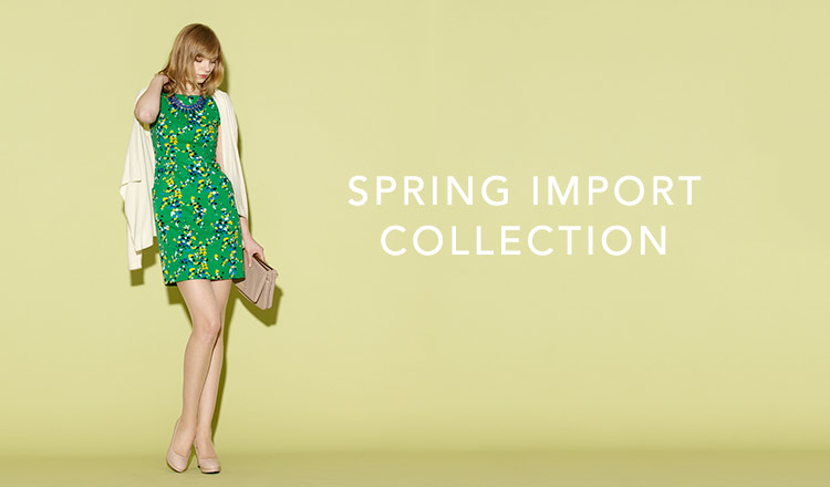 SPRING IMPORT COLLECTION