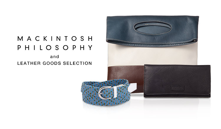 MACKINTOSH PHILOSOPHY and  LEATHER GOODS SELECTION
