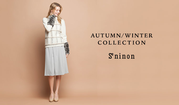 AUTUMN/WINTER COLLECTION -SE NINON-