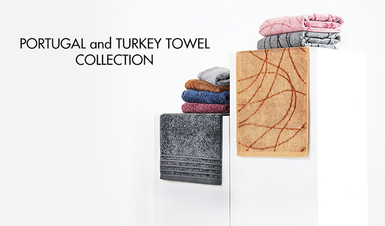 PORTUGAL and TURKEY  TOWEL COLLECTION