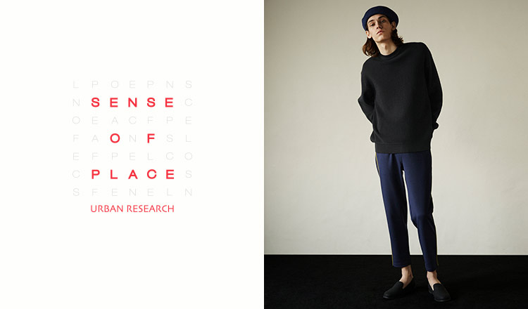 SENSE OF PLACE by URBAN RESEARCH MEN