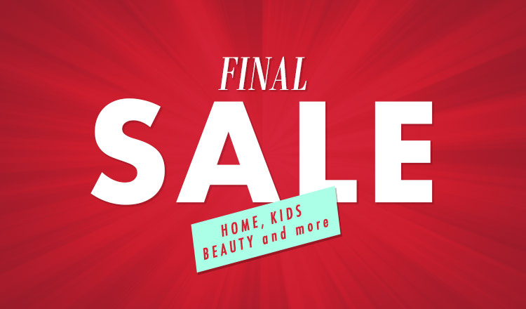 FINAL SALE HOME,KIDS,BEAUTY and more