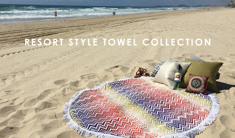 RESORT STYLE TOWEL COLLECTION