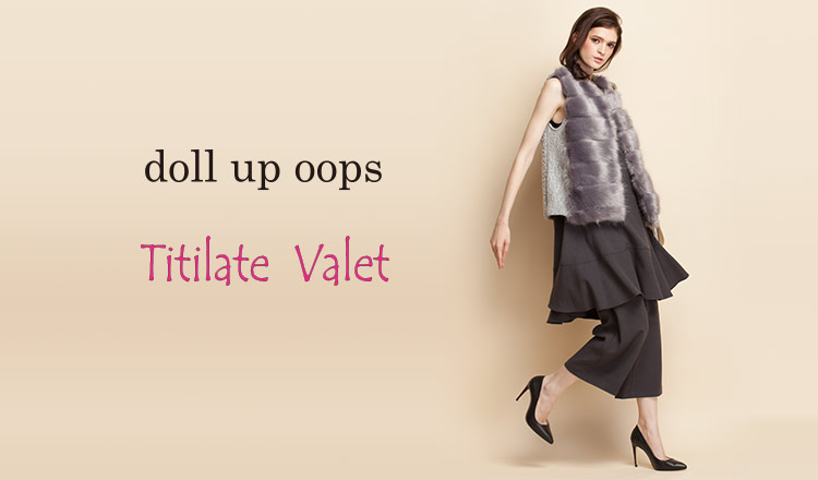 DOLL UP OOPS/TITILATE VALETE