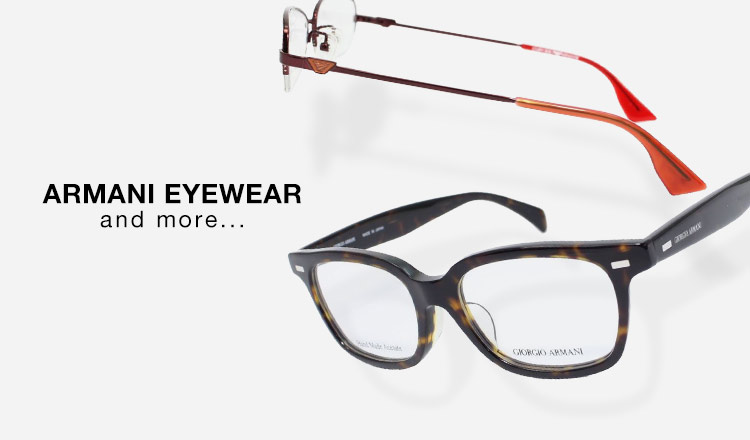 ARMANI EYEWEAR and more...