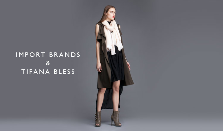 IMPORT BRANDS & TIFANA BLESS