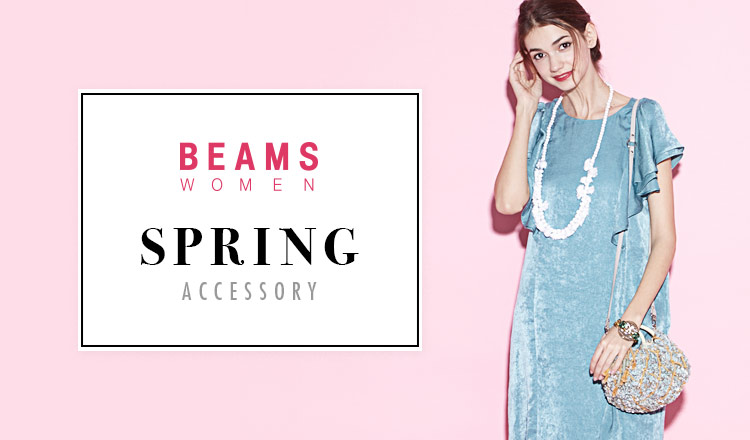 BEAMS SPRING WOMEN'S ACCESSORY