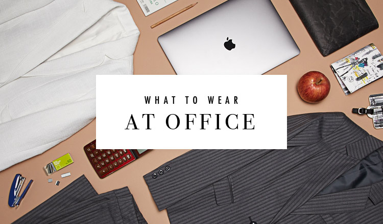 WHAT TO WEAR AT OFFICE