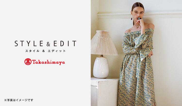 TAKASHIMAYA STYLE & EDIT