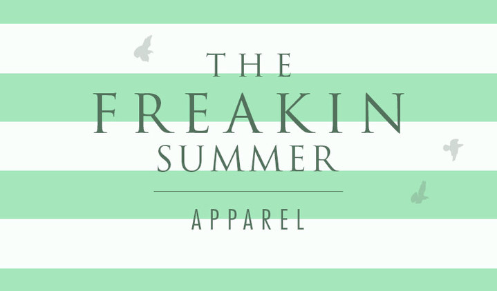 THE FREAKIN SUMMER-APPAREL-