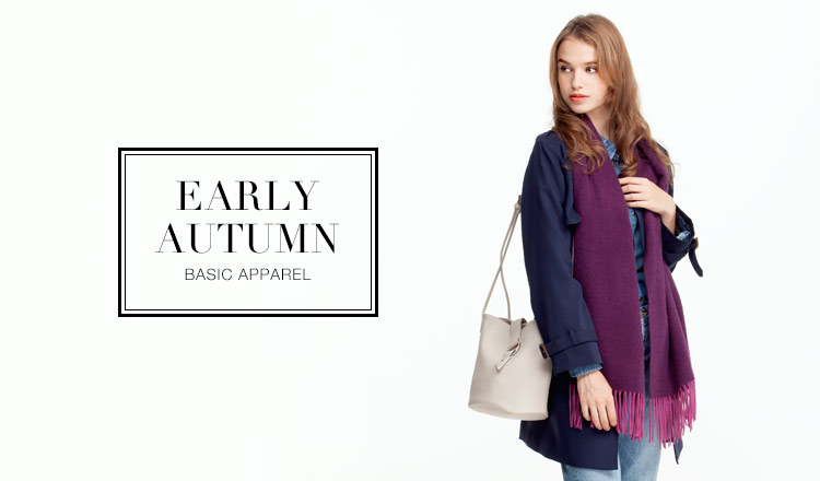 EARLY AUTUMN -BASIC APPAREL-