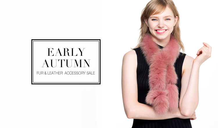 EARLY AUTUMN FUR & LEATHER ACCESSORY SALE