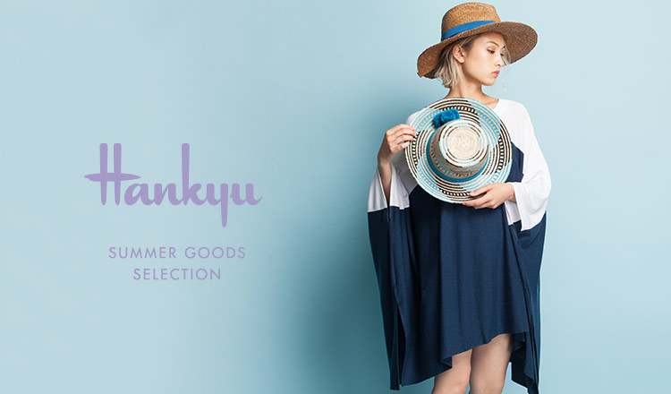 HANKYU SUMMER GOODS SELECTION