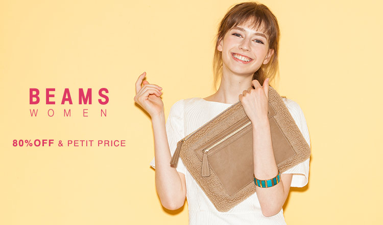 BEAMS WOMEN 80%OFF & PETIT PRICE