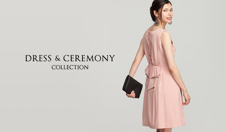 DRESS & CEREMONY COLLECTION