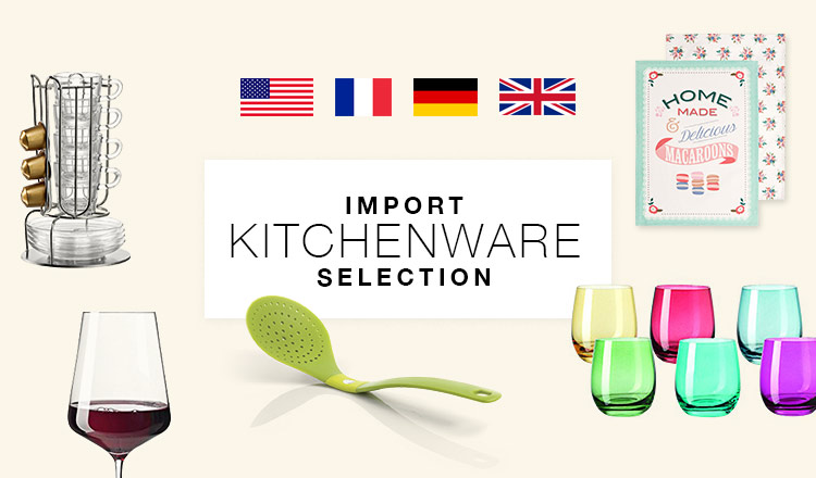 IMPORT KITCHEN WARE SELECTION