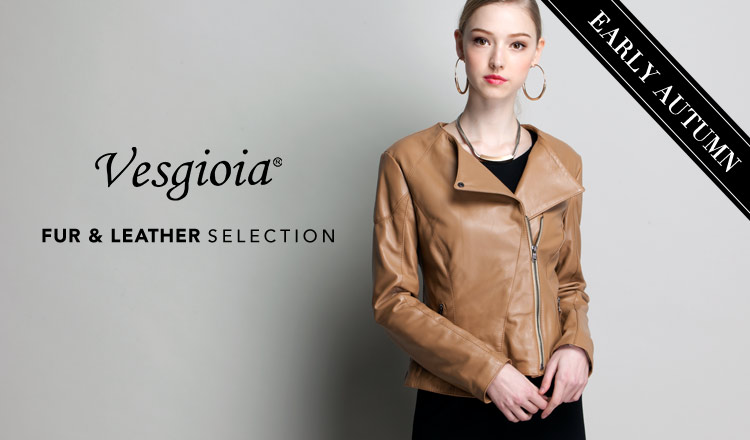 VESGIOIA FUR & LEATHER  SELECTION_EARLY AUTUMN