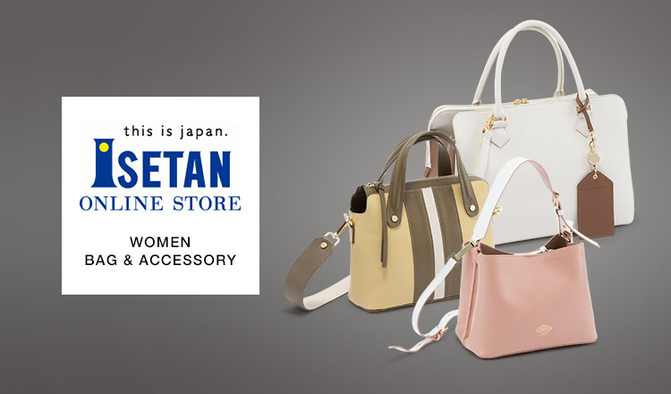 ISETAN WOMEN BAG & ACCESSORY