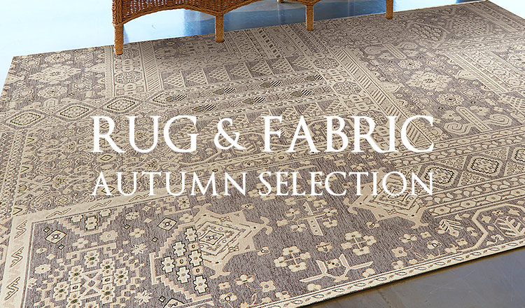RUG & FABRIC -AUTUMN SELECTION-