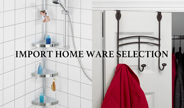 IMPORT HOME WARE SELECTION