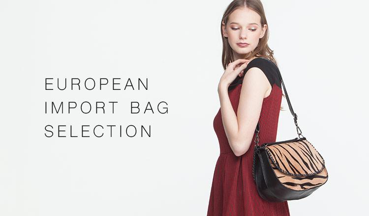 EUROPEAN IMPORT BAG SELECTION