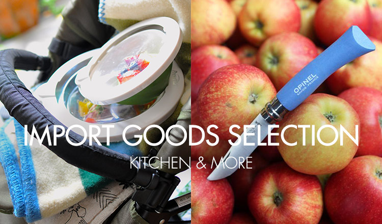 IMPORT GOODS SELECTION -KITCHEN&MORE-