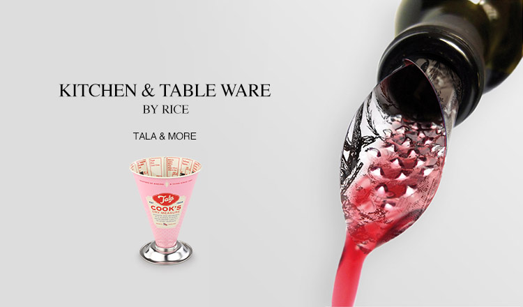 KITCHEN & TABLE WARE BY RICE, TALA & MORE