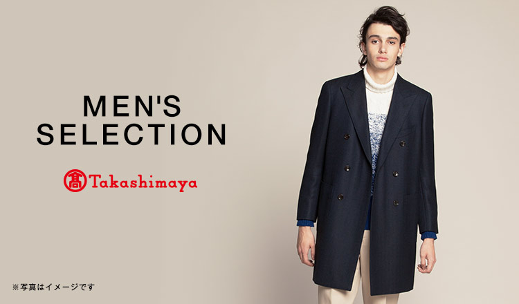 TAKASHIMAYA MEN'S SELECTION