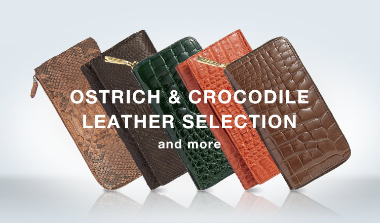 OSTRICH & CROCODILE LEATHER SELECTION and more(オーストリッチ&クロコダイル レザーセレクション)