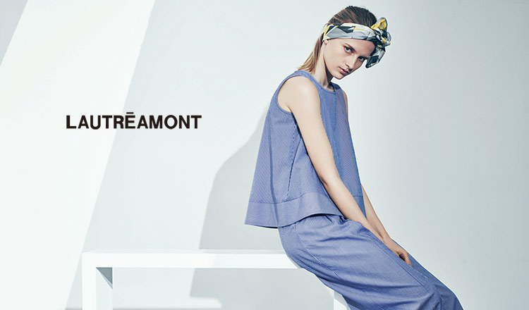 LAUTREAMONT -RESORT & SPRING COLLECTION-
