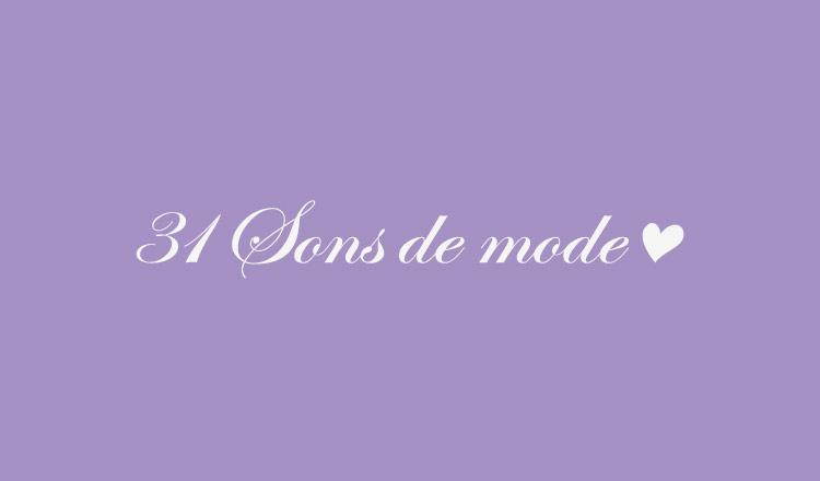 31 SONS DE MODE(トランテアン ソン ドゥ モード)