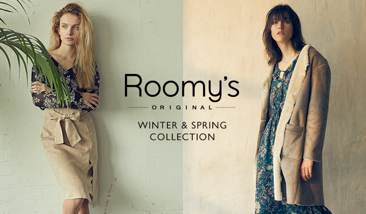 ROOMY'S ORIGINAL -WINTER&SPRING COLLECTION-