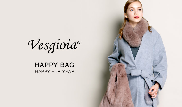 VESGIOIA_HAPPY BAG  ー HAPPY FUR YEAR!