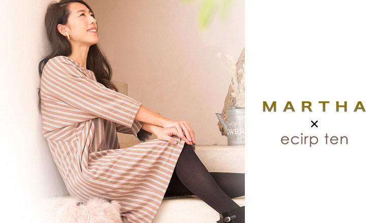 MARTHA × ecirp ten(マーサ×エクリップ テン)