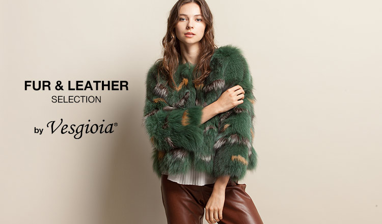 FUR & LEATHER SELECTION BY VESGIOIA