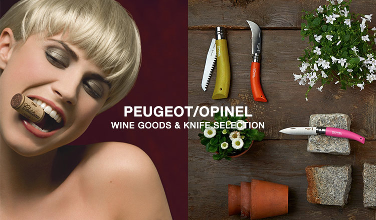 PEUGEOT/OPINEL WINE GOODS&KNIFE SELECTION