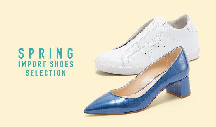 SPRING IMPORT SHOES SELECTION