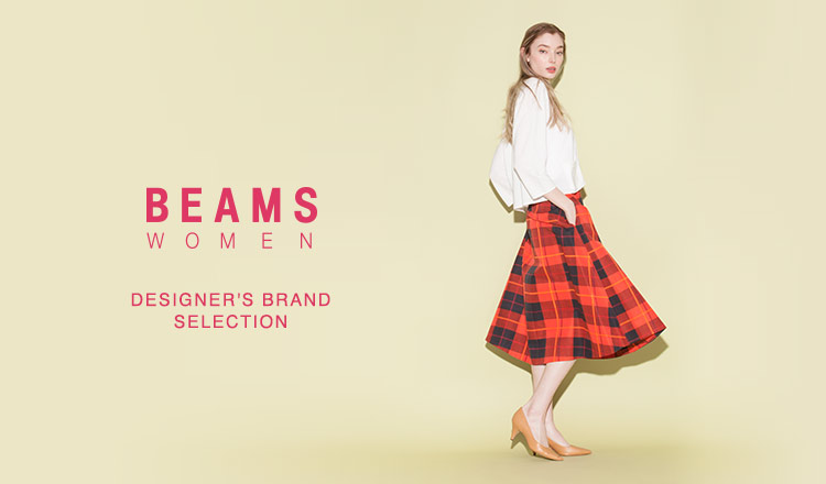 BEAMS WOMEN -DESIGNER'S BRAND SELECTION-