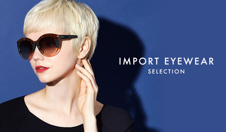 IMPORT EYEWEAR SELECTION