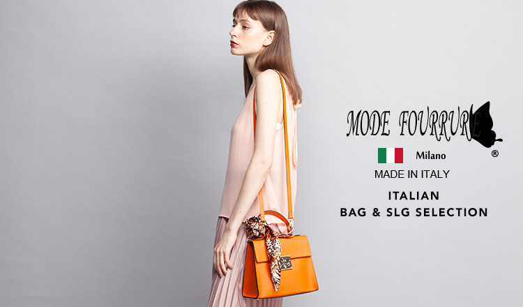 MODE FOURRURE -ITALIAN BAG & SLG SELECTION-