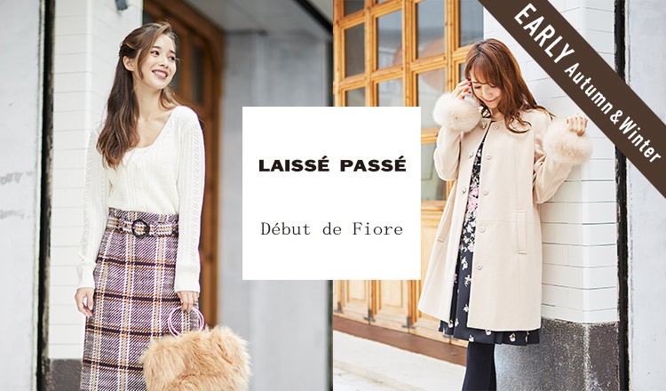 LAISSE PASSE/DEBUT DE FIORE_EARLY AUTUMN & WINTER