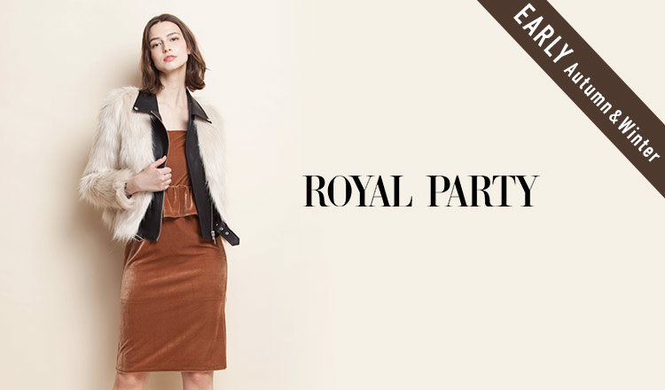 ROYAL PARTY_EARLY AUTUMN & WINTER