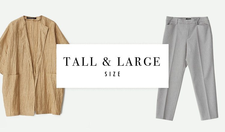 TALL & LARGE SELECTION