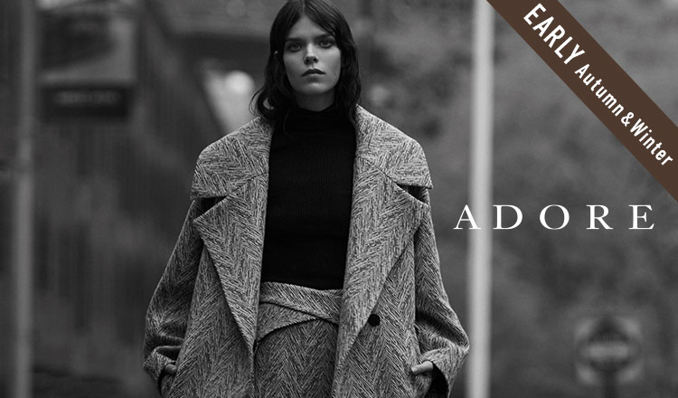 ADORE_EARLY AUTUMN & WINTER_APPAREL