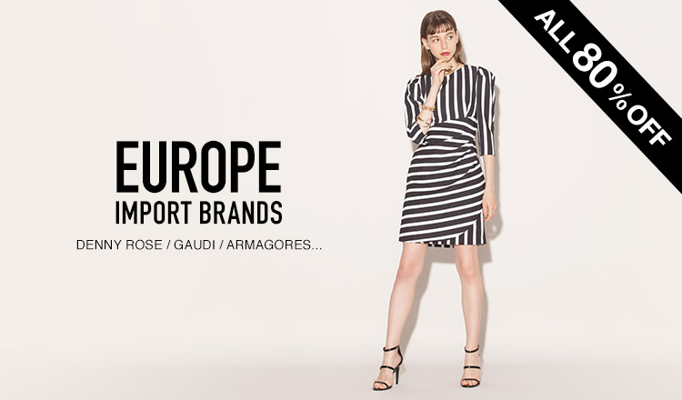 EUROPE IMPORT BRANDS_ALL80%OFF