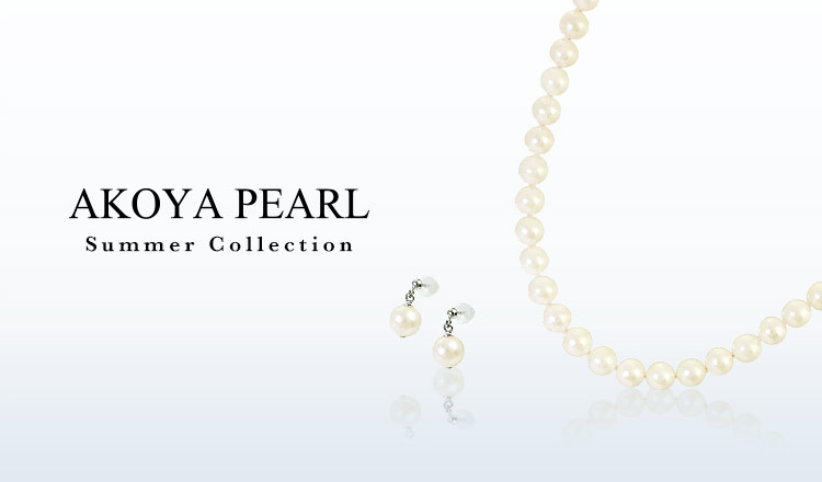 AKOYA PEARL -SUMMER COLLECTION-