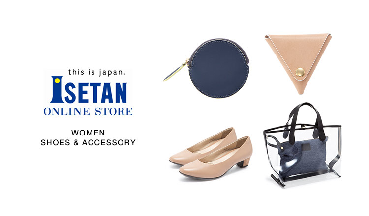ISETAN WOMEN -SHOES&ACCESSORY-