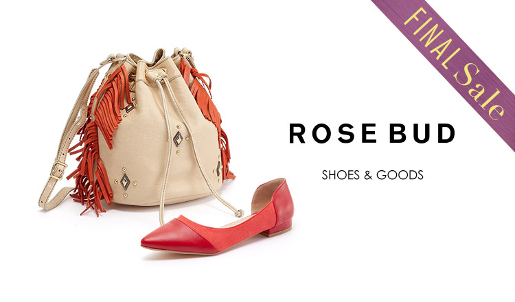 ROSE BUD -SHOES&GOODS-_FINAL SALE