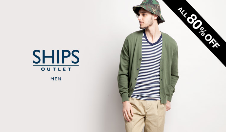 SHIPS OUTLET MEN_ALL80%OFF